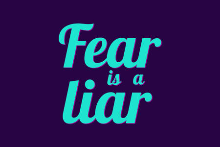 Vector graphics for your design, slogan graphics for your fashion designs. Fear is a liar Illustration