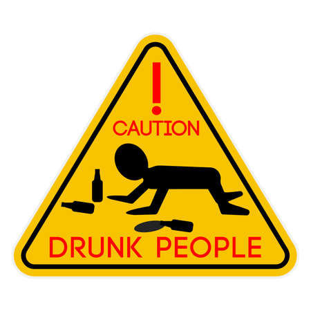 warning notice: Vector illustration. Sign drunk people.