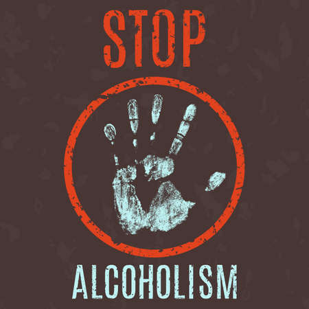 Vector conceptual illustration in grunge style. Stop alcoholism sign.