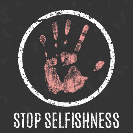 egoistic: Vector conceptual social  illustration in grunge style. Stop stop selfishness sign
