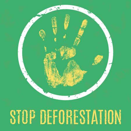 deforestation: Vector illustration - a poster calling to stop deforestation.