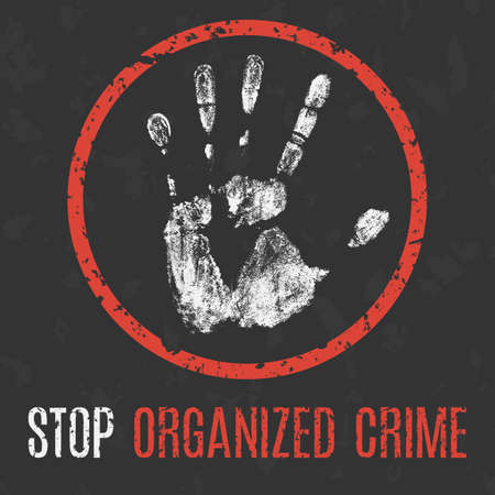 criminal activity: Conceptual vector illustration. Global problems of humanity. Stop organized crime sign.