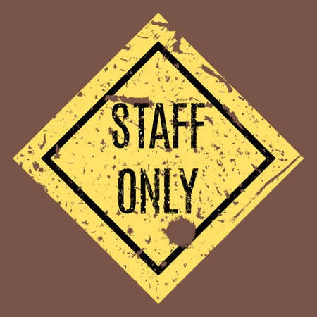 admittance: Vector illustration. Staff only grungy sticker. Restricted area.