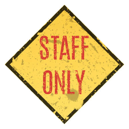 restricted area sign: Vector illustration. Staff only grungy sign. Restricted area. Illustration