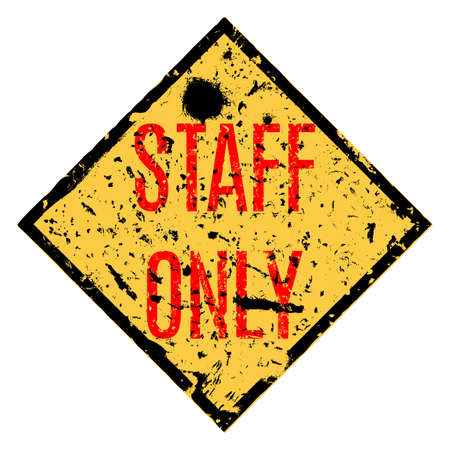 staff only: Vector illustration. Staff only grungy sign.