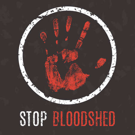 bloodshed: Conceptual vector illustration. Global problems of humanity. Stop bloodshed sign.