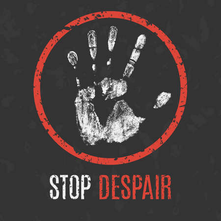 despair: Conceptual vector illustration. Global problems of humanity. Stop despair sign. Illustration
