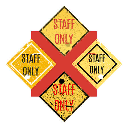 Vector illustration. Staff only set of grungy sign. Restricted area. Illustration