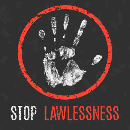 Conceptual vector illustration. Global problems of humanity. Stop lawlessness sign.