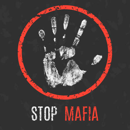 Conceptual vector illustration. Global problems of humanity. Stop Mafia  sign. Illustration