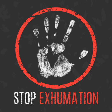 pathologist: Conceptual vector illustration. Social problems of humanity. Stop exhumation sign.