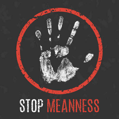 meanness: Conceptual vector illustration. Negative human states and emotions. Stop meanness sign. Illustration