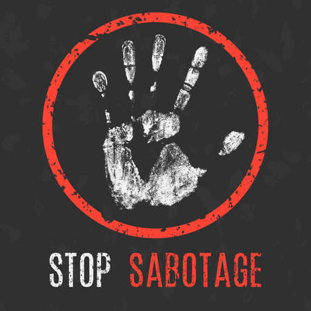 Conceptual vector illustration. Problems of humanity. Stop sabotage sign.