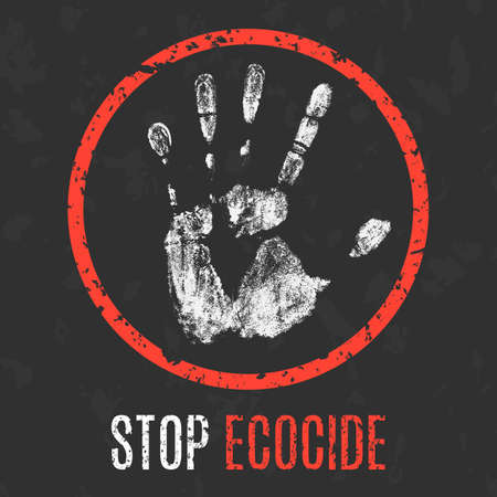 humanity: Conceptual vector illustration. Social problems of humanity. Stop ecocide sign.