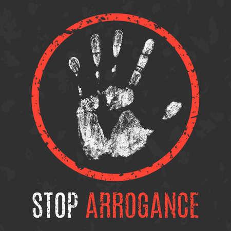 arrogance: Conceptual vector illustration. The bad character traits. Stop arrogance sign.