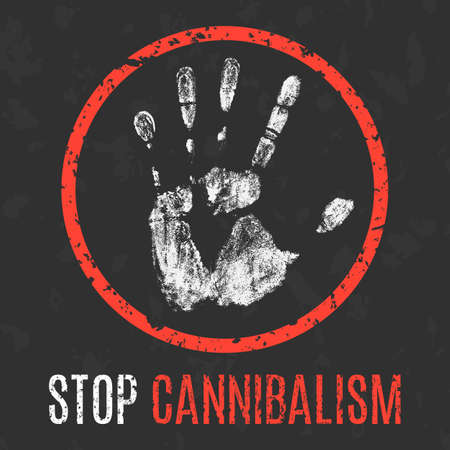 Conceptual vector illustration. Social problems of humanity. Stop cannibalism sign.