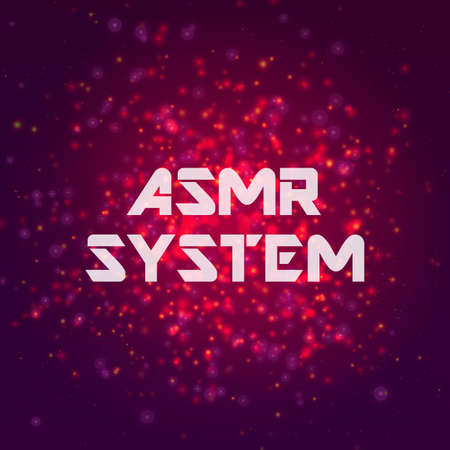 Inscription ASMR SYSTEM on abstract vector background.