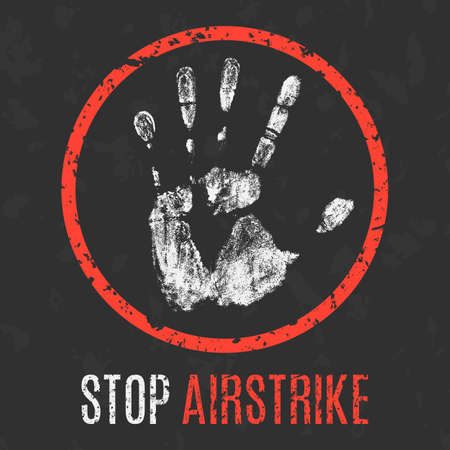 social problems: Conceptual vector illustration. Social problems of humanity. Stop airstrike sign.