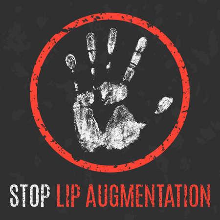augmentation: Conceptual vector illustration. Stop lip augmentation.