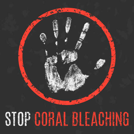 bleaching: Vector illustration. Stop coral bleaching sign.