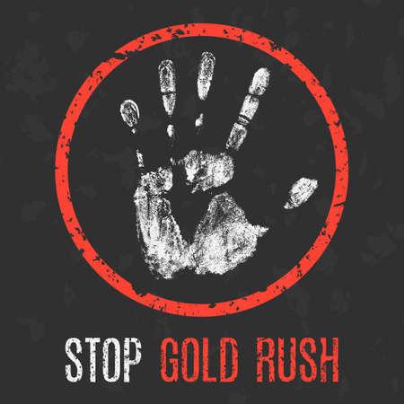 Conceptual vector illustration. Social problems. Stop gold rush.