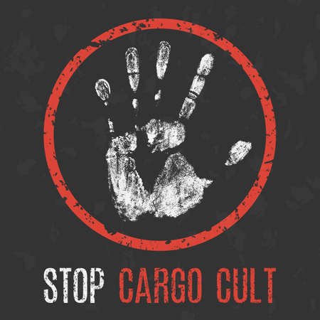 Stop cargo cult, social problems of humanity concept illustration.