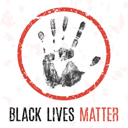 Black lives matter Social problems of humanity.
