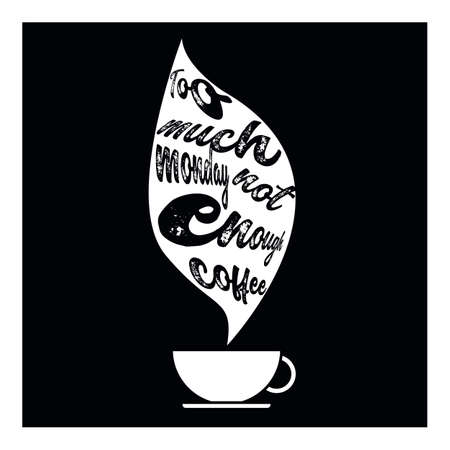 Too much monday not enough coffee, lettering