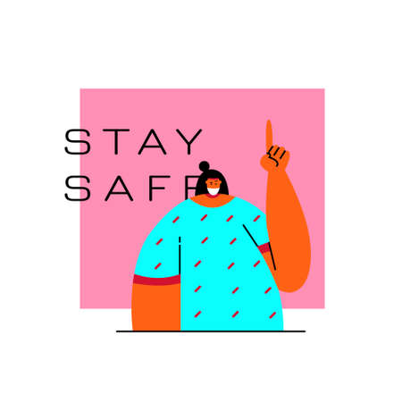 A girl with a raised finger up who focuses on the text. Stay safe. Flat vector illustration.