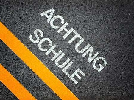 Achtung Schule - Attention School German - Text Road Asphalt