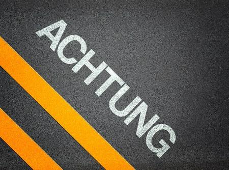 Achtung German Attention Text Road Asphalt