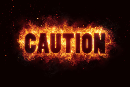 caution text flames fire burn explosion warning