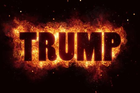 donald trump fire burn flame text is explode explosion