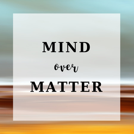 Mind over Matter Quote Stock Photo