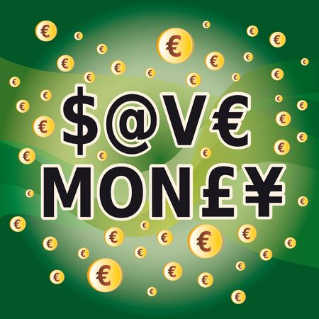 Save Money Letters and Money Currency Symbols with Dollar, Yen, Euro and Pound on Green Background Çizim