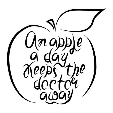 Lettering illustration of An apple a day keeps the doctor away proverb. Motivational quote about health.