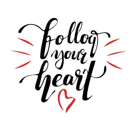 Follow your heart. Modern brush calligraphy. Handwritten ink lettering. Hand drawn design elements