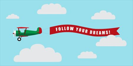 Vintage airplane with banner Follow Your Dreams on blue sky with clouds background