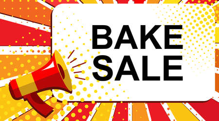 bake: Pop art sale background with megaphone and BAKE SALE announcement. Loudspeaker vector banner in flat style.