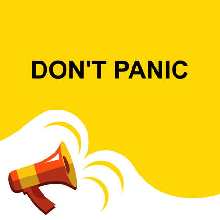 dont worry: Flat illustration of megaphone with announce on the bubble speech DONT PANIC. Loudspeaker vector symbol with text template. Illustration
