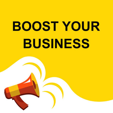 Flat illustration of megaphone with announce on the bubble speech BOOST YOUR BUSINESS. Loudspeaker vector symbol with text template.