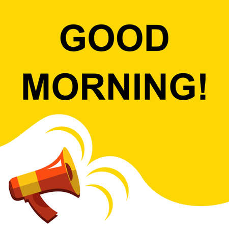 Flat illustration of megaphone with announce on the bubble speech GOOD MORNING. Loudspeaker vector symbol with text template.