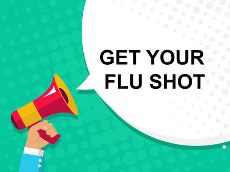 flu shot: Flat illustration of human hand holding megaphone with announce on the bubble speech GET YOUR FLU SHOT. Loudspeaker vector symbol with text template. Pop art background Illustration