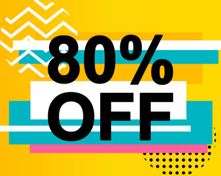 Sale poster with 80 PERCENT OFF text or advertising banner template. Big discount special offer vector illustration