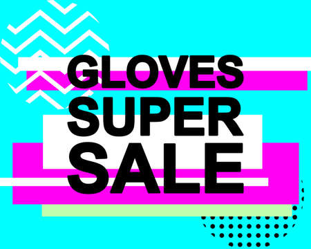 Sale poster with GLOVES SUPER SALE text or advertising banner template. Big discount special offer vector illustration