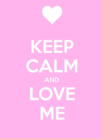 Keep calm and love me illustration display black white