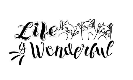 Life is wonderful - positive slogan with happy cats