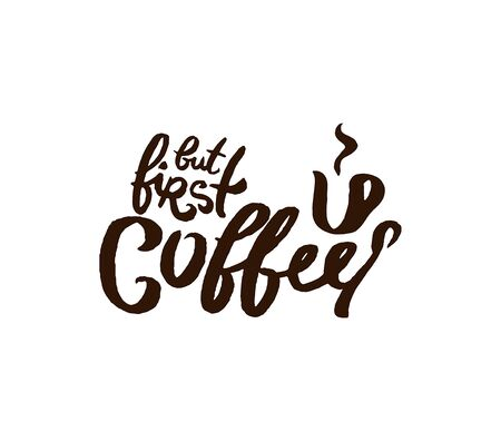 Vector hand drawn Coffee quote lettering illustration composition