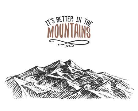 C'est mieux dans les montagnes signent vintage, dessinés à la main, croquis, ou style gravé à la main. pic de montagne moderne comme carte de motivation, escalade et randonnée