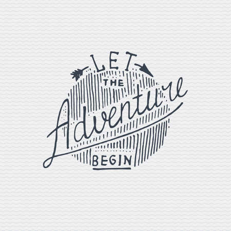 Vintage old badge, label engraved and old hand drawn style with lettering Let the adventure begin. Illustration
